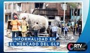 Informalidad en el mercado del GLP tras deflagración en V.E.S.