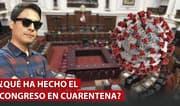 Curwen: ¿Qué ha hecho el Congreso en cuarentena?