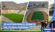 Liga 1: Monumental y San Marcos se alistan para el reinicio del fútbol peruano