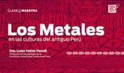 Los metales en las culturas del antiguo Perú