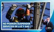 No podrán suspender servicios de luz y gas