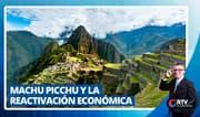 Machu Picchu y la reactivación económica del país