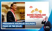 Bono Universal: Presidente anunció segundo pago de 760 soles