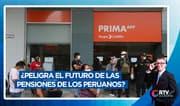 ¿Peligra el futuro de las pensiones de los peruanos?