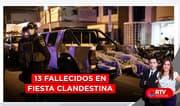 Tragedia en Los Olivos: 13 fallecidos en fiesta clandestina - RTV Noticias