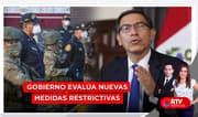 Gobierno evalúa nuevas medidas restrictivas - RTV Noticias