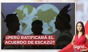 ¿Perú ratificará el Acuerdo de Escazú?