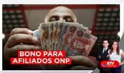 ONP: Afiliados que no perciben ingreso recibirán bono - RTV Noticias