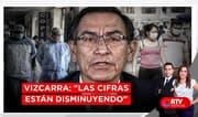 """Martín Vizcarra: """"Las cifras están disminuyendo"""" - RTV Noticias"""