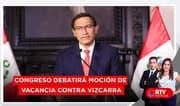 Congreso debatirá admisión de moción de vacancia contra Vizcarrra - RTV Noticias