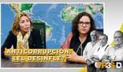 TresD: Anticorrupción: ¿El desinfle?