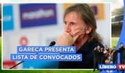Ricardo Gareca presenta lista de convocados - Líbero TV