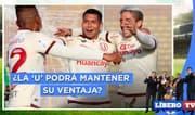 """¿La """"U"""" podrá mantener hoy su ventaja en la tabla? - Líbero TV"""