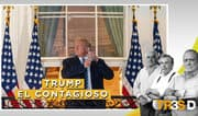 Tres D: Trump el contagioso
