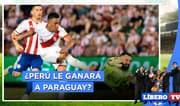 ¿Es posible lograr un triunfo en Asunción? - Líbero TV