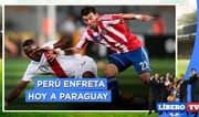 Qatar 2022: Perú enfreta hoy a Paraguay - Líbero TV