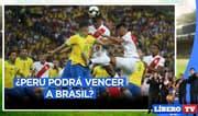Eliminatorias Qatar 2022: Perú vs Brasil - Líbero TV