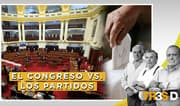 Tres D: El Congreso vs. los partidos