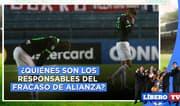 ¿Quiénes son los responsables del fracaso de Alianza en Copa y Fase 1? - Líbero TV