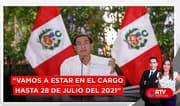 """Vizcarra: """"Vamos a estar en el cargo hasta 28 de julio del 2021"""" - RTV Noticias"""