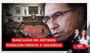 Bancadas no definen posición frente a vacancia de Martín Vizcarra - RTV Noticias