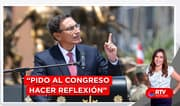 """Vizcarra sobre vacancia: """"Pido al Congreso hacer reflexión"""" - RTV Noticias"""