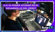 Inteligencia Artificial: ¿Perú está preparado para el cambio?