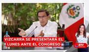 Vizcarra se presentará el lunes en el Congreso para defenderse - RTV Noticias
