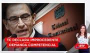 TC evitó resolver la demanda que presentó el gobierno de Vizcarra - RTV Noticias
