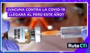 ¿Vacuna contra la COVID-19 llegará al Perú este año?