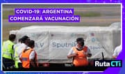 COVID-19: Argentina comenzará vacunación este martes   Ruta CTi