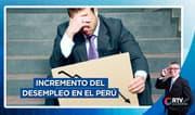 Incremento del desempleo en el Perú