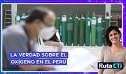 La verdad sobre el oxígeno en el Perú y cómo afecta el caso Vacunagate