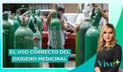 Covid-19: El uso correcto del oxígeno medicinal en casa | Vive Más