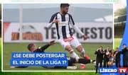 ¿Alianza Lima debe pedir la postergación del inicio de la Liga 1? - Líbero TV