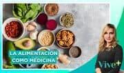 Covid-19: La alimentación como medicina y nutrición antiinflamatoria | Vive Más