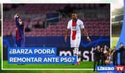 ¿Barcelona podrá hoy remontar ante PSG? - Líbero TV