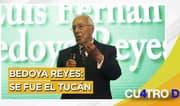 Cuatro D: Bedoya Reyes: Se fue el tucán