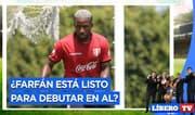 ¿Tras su presentación, Jefferson Farfán está listo para debutar en Alianza Lima? - Líbero TV