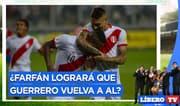 ¿Jefferson Farfán logrará que Paolo Guerrero vuelva a Alianza Lima? - Líbero TV
