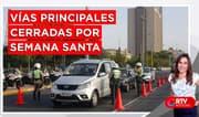 Semana Santa: PNP cierra vías principales - RTV Noticias