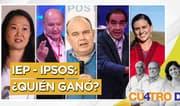 Cuatro D: IEP - Ipsos: ¿Quién ganó?