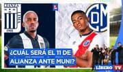 ¿Cuál será el once de Alianza hoy ante Municipal? - Líbero TV