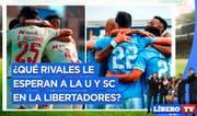 "¿Qué rivales le esperan a ""U"" y Cristal en Copa Libertadores? - Líbero TV"