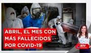 Abril es el mes con más fallecidos por COVID-19 - RTV Noticias