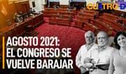 CuatroD: Agosto 2021: El Congreso se vuelve barajar