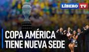 Copa América tiene nueva sede - Líbero TV
