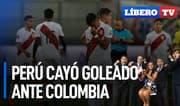 ¿Perú tocó fondo tras goleada ante Colombia? - Líbero TV