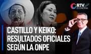 Pedro Castillo y Keiko Fujimori: resultados oficiales según la ONPE | RTV Economía