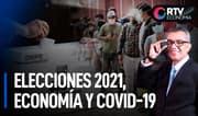 Elecciones 2021, economía y COVID-19 | RTV Economía